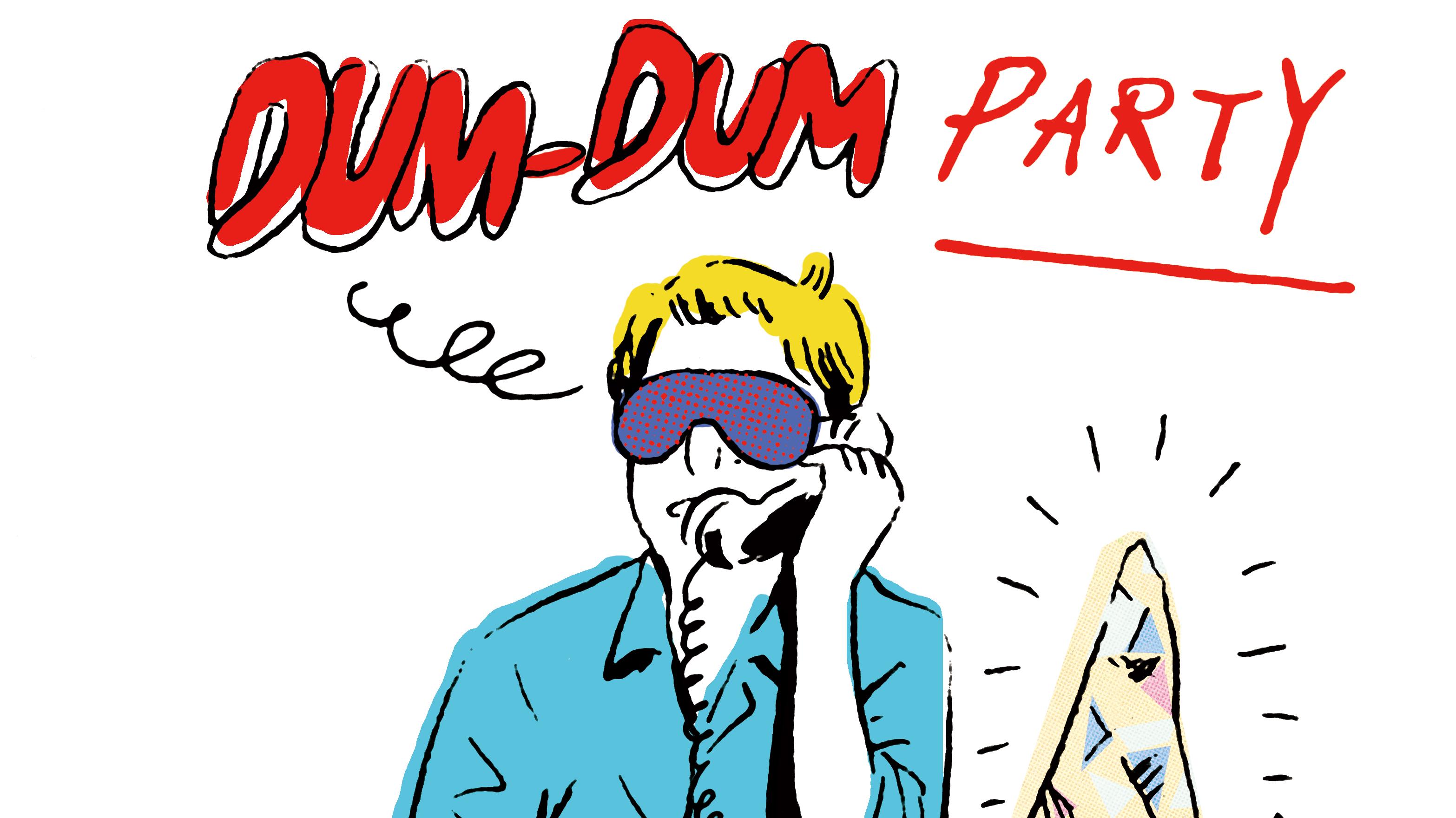 DUM-DUM PARTY